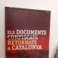 Libros: ELS DOCUMENTS CONFISCATS RETORNATS A CATALUNYA. Lote 195085056