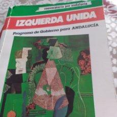 Libros: EL MEJOR PROGRAMA DE GOBIERNO PARA ANDALUCÍA I.U.BUENISIMO(1980.. Lote 195985628
