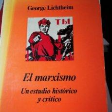 Libros: EL MARXISMO. UN ESTUDIO HISTÓRICO Y CRITICO. GEORGE LICHTHEIM. Lote 197037077