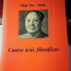 Libros: CUATRO TESIS FILOSÓFICAS. MAO TSE TUNG. Lote 197037840