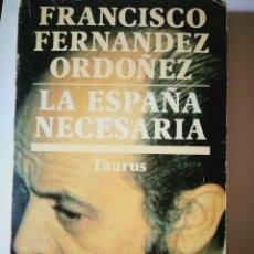 Libros: LA ESPAÑA NECESARIA. FRANCISCO FERNANDEZ ORDOÑEZ. Lote 198322387