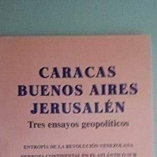 Libros: CARACAS, BUENOS AIRES, JERUSALÉN : TRES ENSAYOS GEOPOLÍTICOS CERESOLE, NORBERTO RAFAEL INSTITUTO D. Lote 198502982