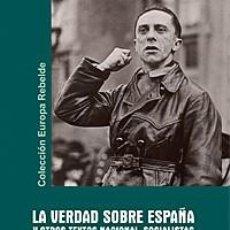 Libros: LA VERDAD SOBRE ESPAÑA Y OTROS TEXTOS NACIONAL-SOCIALISTAS JOSEPH GOEBBELS JOSEPH GOEBBELS ES EL CA. Lote 198504601