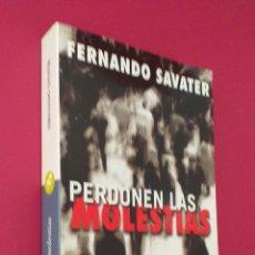 Libros: LIBRO FERNANDO SAVATER. PERDONEN LAS MOLESTIAS.. Lote 198598785