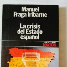 Libros: LA CRISIS DEL ESTADO ESPAÑOL. MANUEL FRAGA IRIBARNE. Lote 198716506