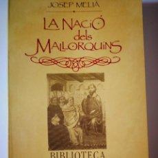 Libros: LA NACIO DEL MALLORQUINS. JOSEP MELIA. Lote 198730700