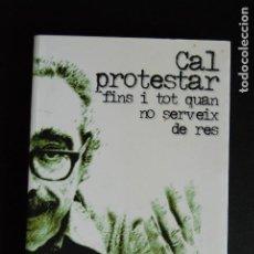Libros: 5. MANUEL DE PEDROLO - CAL PROTESTAR FINS I TOT QUAN NO SERVEIX DE RES - ED. EL JONC, 2000. Lote 198326456