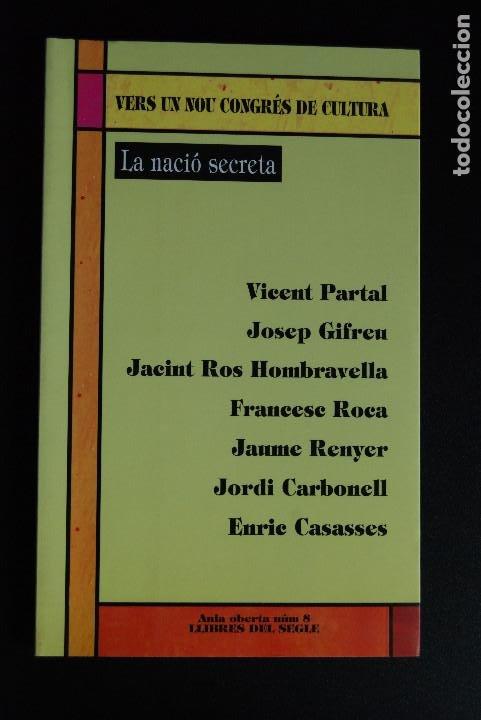 5 - LA NACIÓ SECRETA - V. PARTAL, J. GUIFREU, J. ROS HOMBRAVELLA, F. ROCA, J. RENYER, ETC.- 1999 (Libros Nuevos - Humanidades - Política)