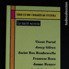Libros: 5 - LA NACIÓ SECRETA - V. PARTAL, J. GUIFREU, J. ROS HOMBRAVELLA, F. ROCA, J. RENYER, ETC.- 1999. Lote 198328597
