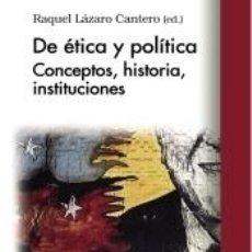 Libros: DE ÉTICA Y POLÍTICA: CONCEPTOS, HISTORIA, INSTITUCIONES. Lote 198892080