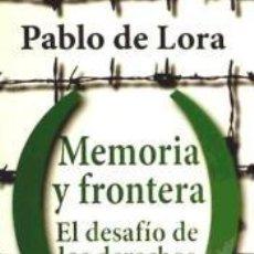 Libros: MEMORIA Y FRONTERA: EL DESAFÍO DE LOS DERECHOS HUMANOS. Lote 198907035