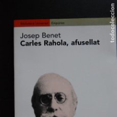 Libros: 6- JOSEP BENET - CARLES RAHOLA, AFUSELLAT. Lote 198926552