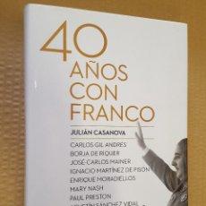 Libros: LIBRO / 40 AÑOS CON FRANCO / JULIAN CASANOVA / CRITICA 1ª EDICION FEBRERO 2015. Lote 199850238