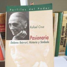 Libros: BIOGRAFÍA DE PASIONARIA DOLORES IBÁRRURI, HISTORIA Y SIMBOLO(1999).. Lote 200199241