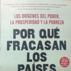 Libros: POR QUÉ FRACASAN LOS PAÍSES. LOS ORÍGENES DEL PODER, LA PROSPERIDAD Y LA POBREZA. NUEVO, IMPECABLE. Lote 201116371