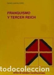 FRANQUISMO Y TERCER REICH (Libros Nuevos - Humanidades - Política)