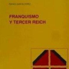 Libros: FRANQUISMO Y TERCER REICH. Lote 204777025