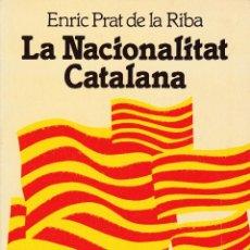 Libros: LA NACIONALITAT CATALANA - ENRIC PRAT DE LA RIBA. Lote 204820843