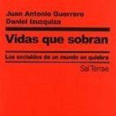 Libros: VIDAS QUE SOBRAN: LOS EXCLUIDOS DE UN MUNDO EN QUIEBRA. Lote 204988688