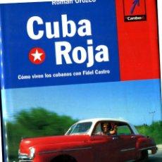 Libros: CUBA ROJA. COMO VIVEN LOS CUBANOS CON FIDEL CASTRO (SPANISH EDITION) - ROMAN OROZCO. Lote 205805763
