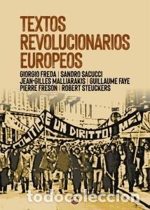 TEXTOS REVOLUCIONARIOS EUROPEOS. DE GIORGIO FREDA, SANDRO SACCUCCI GUILLAUME FAYE ET ALII FIDES (Libros Nuevos - Humanidades - Política)