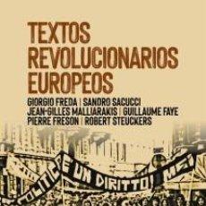 Libros: TEXTOS REVOLUCIONARIOS EUROPEOS. DE GIORGIO FREDA, SANDRO SACCUCCI GUILLAUME FAYE ET ALII FIDES. Lote 206193923