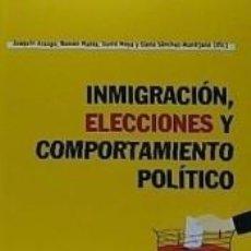 Libros: INMIGRACIÓN, ELECCIONES Y COMPORTAMIENTO POLÍTICO. Lote 206209061