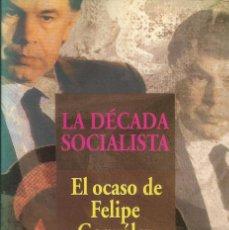 Libros: JAVIER TUSELL Y JUSTINO SINOVA - LA DÉCADA SOCIALISTA. Lote 207685383