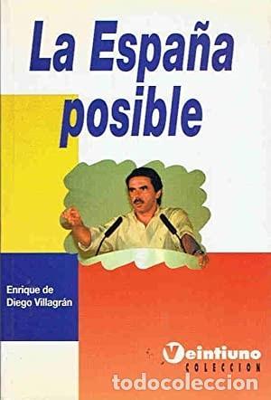 ENRIQUE DE DIEGO VILLAGRÁN - LA ESPAÑA POSIBLE (Libros Nuevos - Humanidades - Política)
