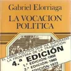 Libros: GABRIEL ELORRIAGA - LA VOCACIÓN POÍTICA. Lote 207917817