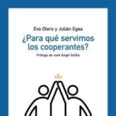Libros: ¿PARA QUÉ SERVIMOS LOS COOPERANTES?. Lote 207938793