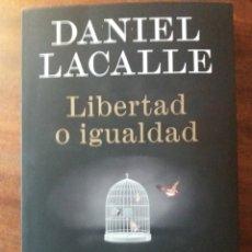 Libros: LIBERTAD O IGUALDAD DANIEL LACALLE. Lote 208374246