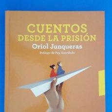 Libros: LIBRO / ORIOL JUNQUERAS - CUENTOS DESDE LA PRISION / ARA LLIBRES 2017. Lote 245205275
