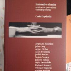 Libros: CARLES CAPDEVILA. ENTENDRE EL MÓN AMB ONZE PENSADORS CONTEMPORANIS. ARCÀDIA, 1A ED. BCN MAIG 2015.. Lote 209000168