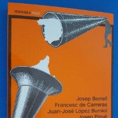 Libros: JOSEP BORRELL,FRANCESC DE CARRERAS,J.J. LÓPEZ BURNIOL,JOSEP PIQUÉ / ESCUCHA CATALUNYA,ESCUCHA ESPAÑA. Lote 209128681