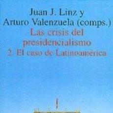 Libros: LAS CRISIS DEL PRESIDENCIALISMO. 2. EL CASO DE LATINOAMÉRICA. Lote 209201736