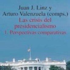 Libros: LAS CRISIS DEL PRESIDENCIALISMO. 1. PERSPECTIVAS COMPARATIVAS. Lote 209201783