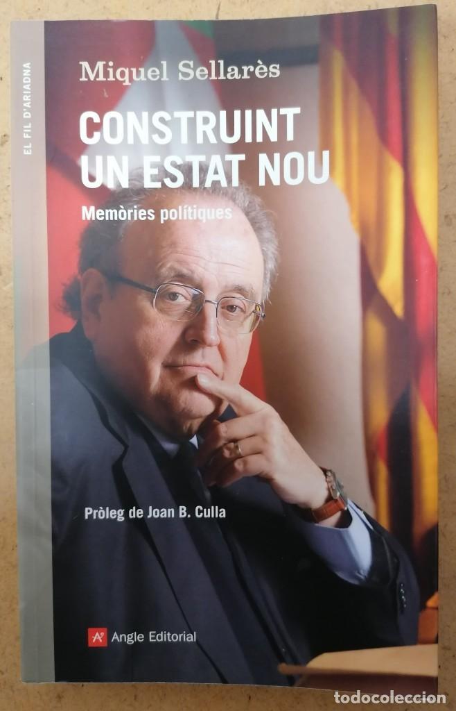 CONSTRUINT UN ESTAT NOU - MIQUEL SELLARÈS - ANGLE EDITORIAL - 2014 (Libros Nuevos - Humanidades - Política)