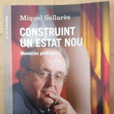 Libros: CONSTRUINT UN ESTAT NOU - MIQUEL SELLARÈS - ANGLE EDITORIAL - 2014. Lote 210054250