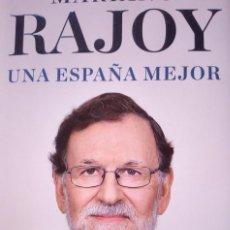 Libros: MARIANO RAJOY. UNA ESPAÑA MEJOR. FIRMADA. Lote 210075137