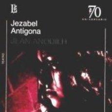 Libros: JEZABEL. ANTIGONA -70 A.-. Lote 210274598