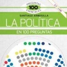 Libros: LA POLÍTICA EN 100 PREGUNTAS. Lote 210564120
