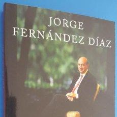 Libros: LIBRO / CADA DÍA TIENE SU AFÁN / JORGE FERNÁNDEZ DÍAZ / EDICIONES PENÍNSULA 1ª EDICIÓN MARZO 2019. Lote 212550886