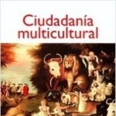 Libros: WILL KYMLICKA - CIUDADANÍA MULTICULTURAL. Lote 213154252