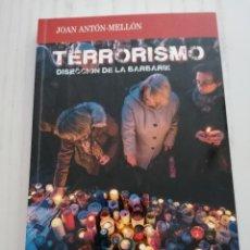 Libros: TERRORISMO. DISECCIÓN DE LA BARBARIE - JUAN-ANTÓN MELLÓN - TIBIDABO EDICIONES - BARCELONA - 2017. Lote 213481728