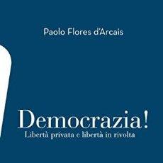 Libros: PAOLO FLORES D'ARCAIS - DEMOCRAZIA!. Lote 214196133