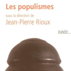Libros: JEAN-PIERRE RIOUX (SOUS LA DIRECTION DE) - LES POPULISMES. Lote 214203822