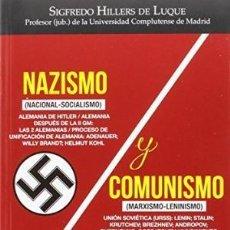 Libros: NAZISMO (NACIONALSOCIALISMO) Y COMUNISMO (MARXISMO-LENINISMO) SIGFREDO HILLERS DE LUQUE CON PLASTICO. Lote 214408571