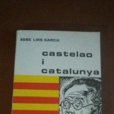 Libros: CASTELAO I CATALUNYA. XOSÉ LOIS GARCÍA. ALVARELLOS. ED BILINGÜE GALEGO-CATALÁN. Lote 214821848