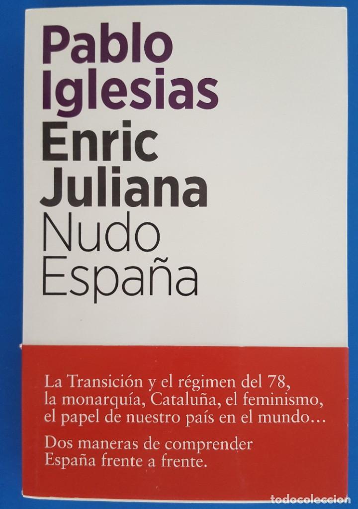LIBRO / PABLO IGLESIAS, ENRIC JULIANA - NUDO ESPAÑA, ARPA & ALFIL EDITORES, 1ª EDICIÓN OCTUBRE 2018 (Libros Nuevos - Humanidades - Política)